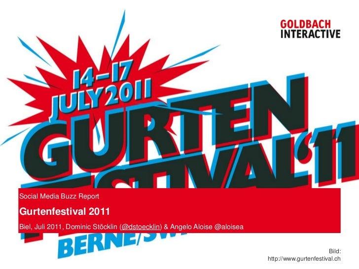 Social Media Buzz ReportGurtenfestival 2011Biel, Juli 2011, Dominic Stöcklin (@dstoecklin) & Angelo Aloise @aloisea       ...
