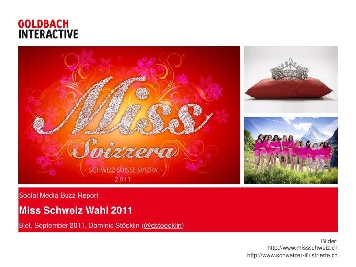 Social Media Buzz ReportMiss Schweiz Wahl 2011Biel, September 2011, Dominic Stöcklin (@dstoecklin)                        ...