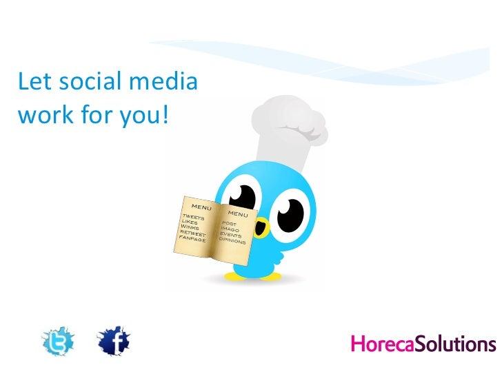 Let social media  work for you!