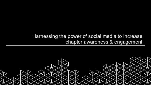 Harnessing the power of social media to increase chapter awareness & engagement