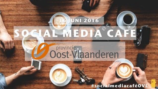 SOCIAL MEDIA CAFE #socialmediacaféOVL 16 JUNI 2016