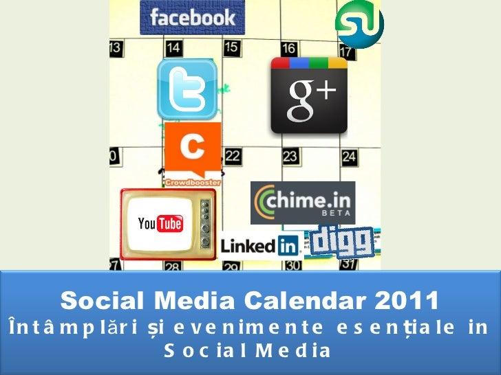 Social Media Calendar 2011 Întâmplări și evenimente esențiale   i n Social Media