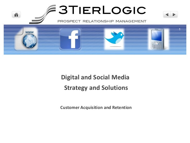 <ul><li>Digital and Social Media  </li></ul><ul><li>Strategy and Solutions </li></ul><ul><li>Customer Acquisition and Rete...