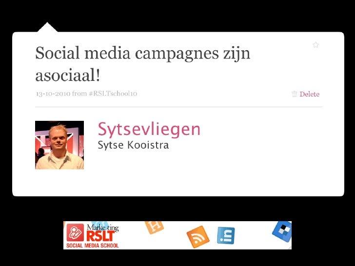 Social media campagnes zijn asociaal - Social Media School 13-10-2010