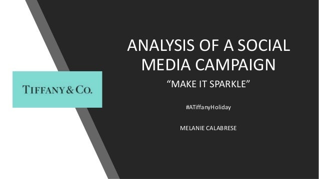 "ANALYSIS OF A SOCIAL MEDIA CAMPAIGN ""MAKE IT SPARKLE"" #ATiffanyHoliday MELANIE CALABRESE"