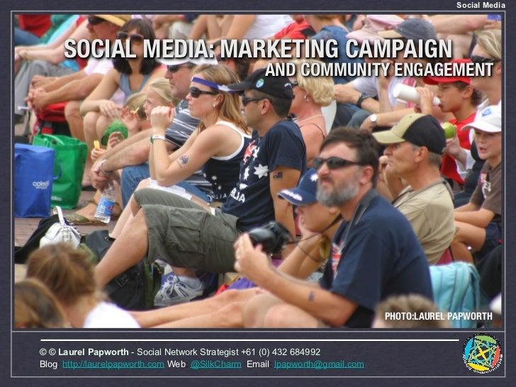 Social Media          SOCIAL MEDIA: MARKETING CAMPAIGN                                                    AND COMMUNITY EN...