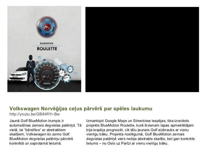 Volkswagen Norvēģijas ceļus pārvērš par spēles laukumu http://youtu.be/GB84fiYr-Bw Jaunā Golf BlueMotion trumpis ir automa...