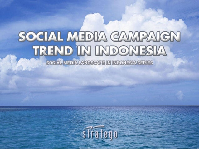 Social  Media  Campaign  Trend  in  Indonesia
