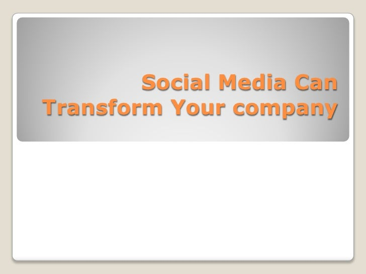 Social Media Can Transform Your company