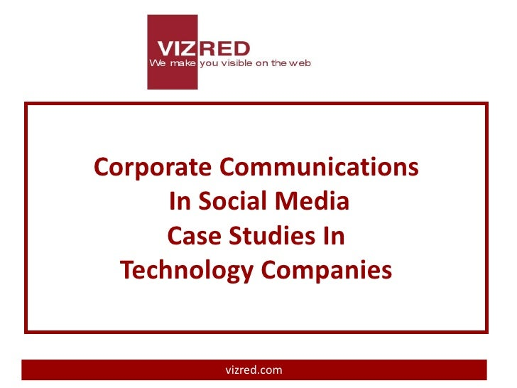 Corporate Communications      In Social Media      Case Studies In  Technology Companies         vizred.com