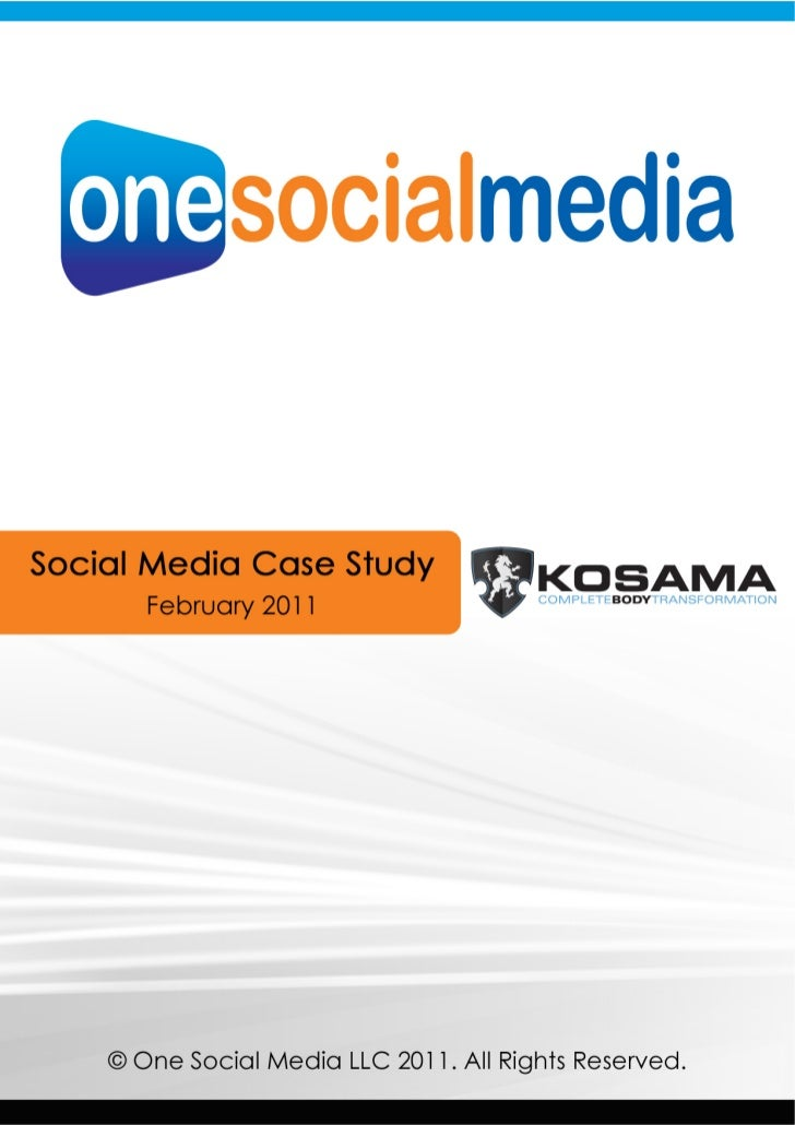 IntroductionIn April of 2010 Kosama partnered with One Social Media to launch their socialmedia marketing initiatives onli...