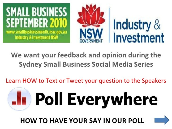 We want your feedback and opinion during the Sydney Small Business Social Media Series Learn HOW to Text or Tweet your que...