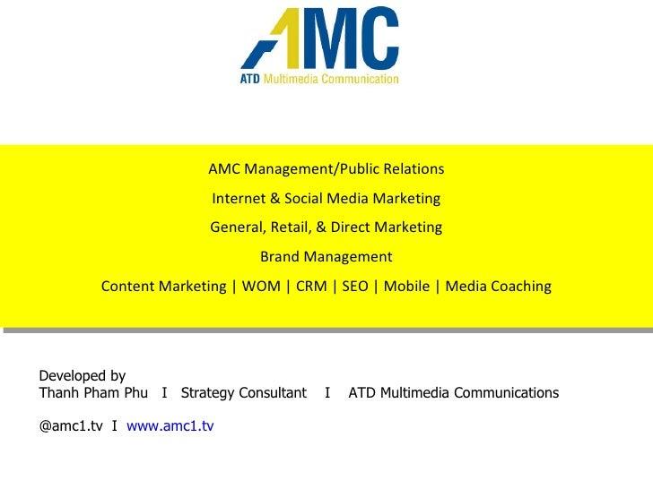 AMC Management/Public Relations Internet & Social Media Marketing General, Retail, & Direct Marketing Brand Management Con...