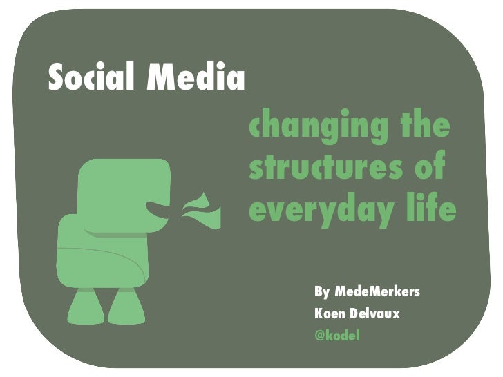 Social Media               changing the               structures of               everyday life                   By MedeM...