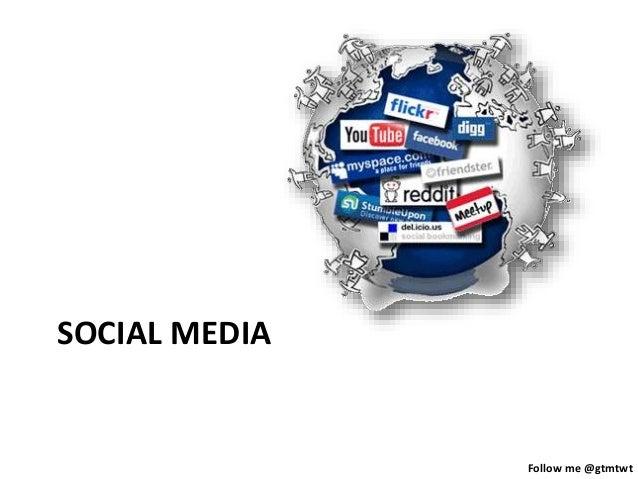 Follow me @gtmtwt SOCIAL MEDIA