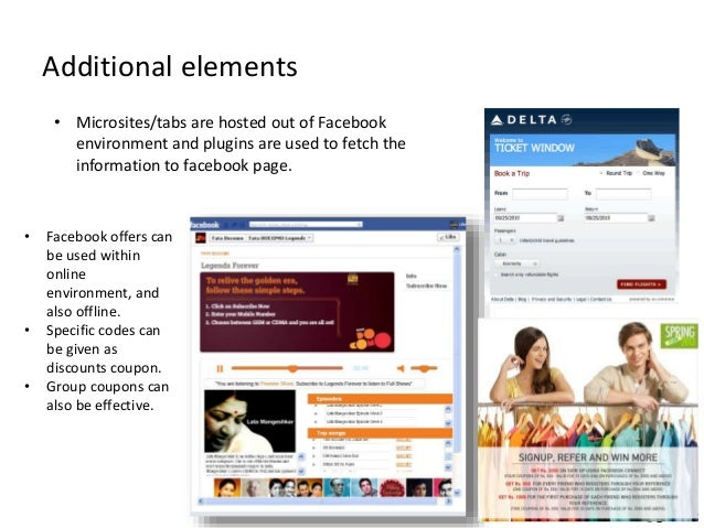 Follow me @gtmtwt Additional elements • Microsites/tabs are hosted out of Facebook environment and plugins are used to fet...