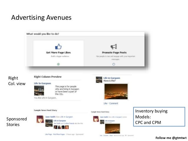 Follow me @gtmtwt Advertising Avenues Right Col. view Sponsored Stories Inventory buying Models: CPC and CPM