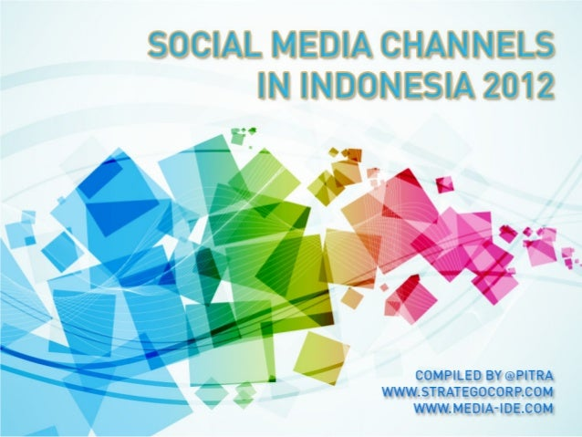 Social Media Channels in Indonesia              2012