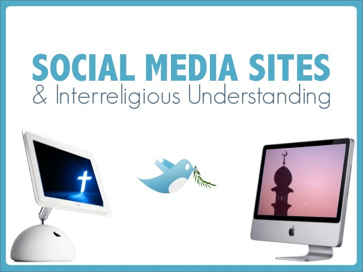 SOCIAL MEDIA SITES& Interreligious Understanding