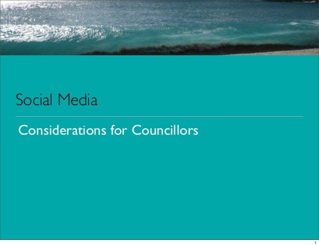 Social MediaConsiderations for Councillors                                 1