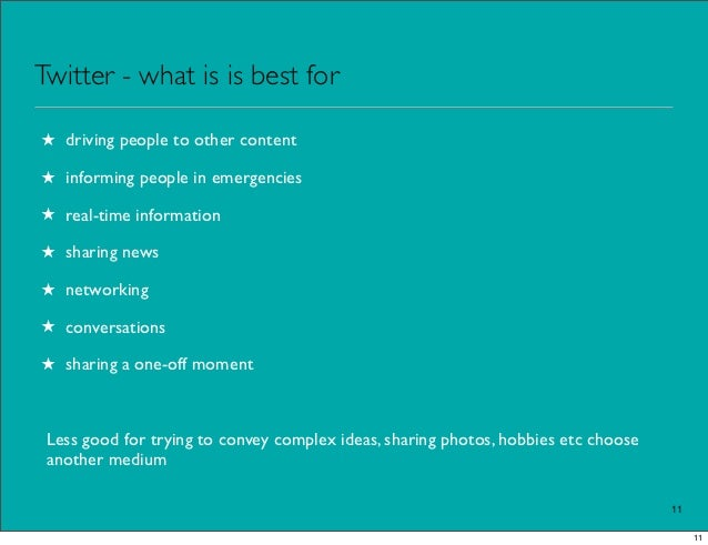 Twitter - what is is best for★ driving people to other content★ informing people in emergencies★ real-time information★ sh...