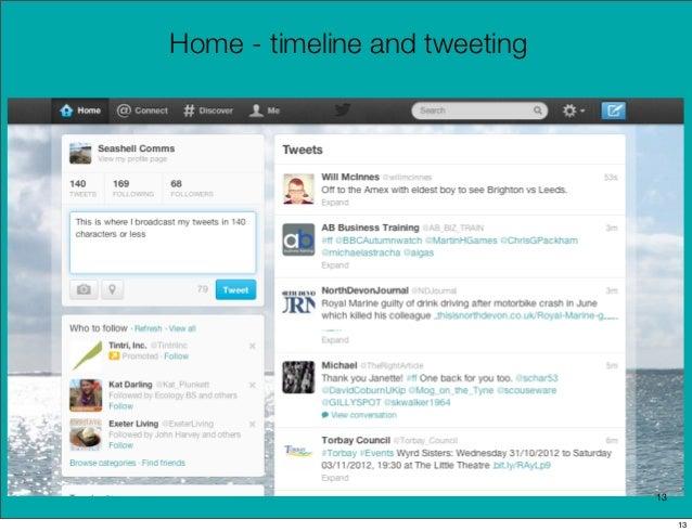 Home - timeline and tweeting                               13                                    13