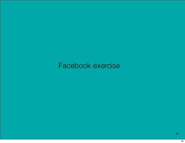 Facebook exercise                    40                         40