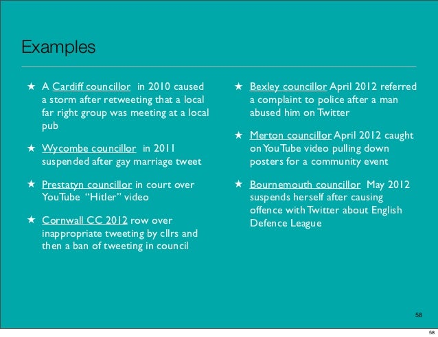 Examples★ A Cardiff councillor in 2010 caused      ★ Bexley councillor April 2012 referred  a storm after retweeting that ...