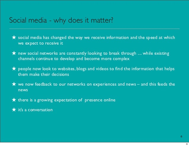 Social media - why does it matter?★ social media has changed the way we receive information and the speed at which   we ex...