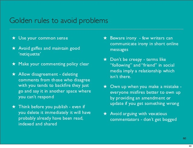 Golden rules to avoid problems★ Use your common sense                    ★ Beware irony - few writers can                 ...
