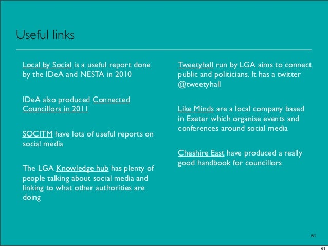 Useful links Local by Social is a useful report done   Tweetyhall run by LGA aims to connect by the IDeA and NESTA in 2010...