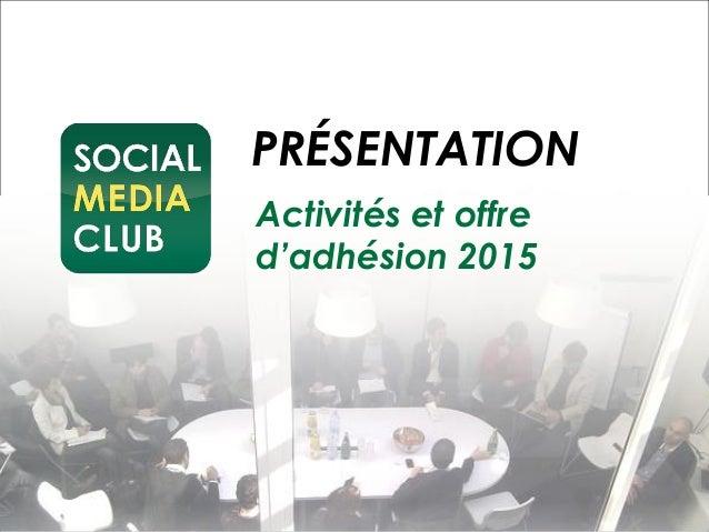 PRÉSENTATION Activités et offre d'adhésion 2015