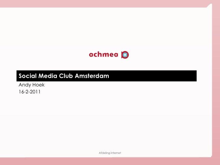 Social Media Club Amsterdam Andy Hoek 16-2-2011
