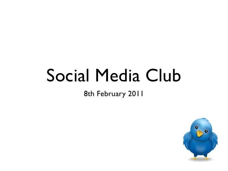 Social Media Club    8th February 2011