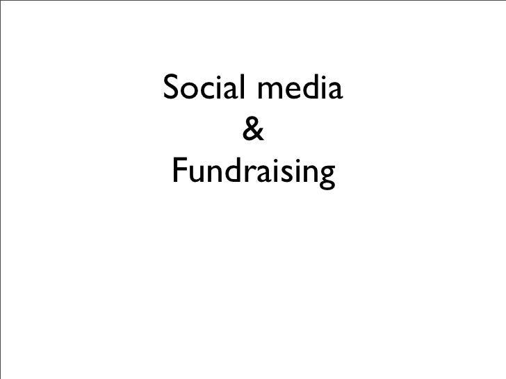 Social media     &Fundraising