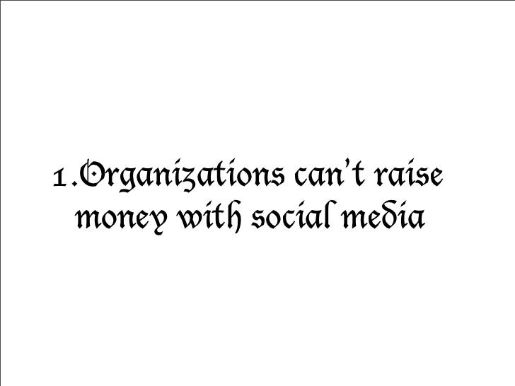 The hierarchy of online      fundraising1. Email2. Social Media