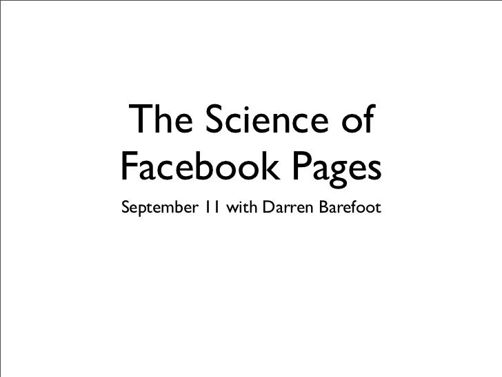 The Science ofFacebook PagesSeptember 11 with Darren Barefoot
