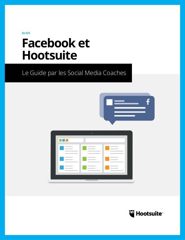 Facebook et Hootsuite: Un Guide par les Social Media Coach
