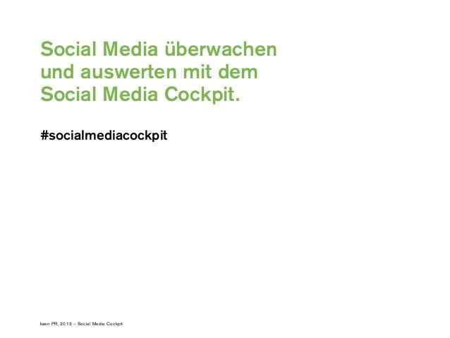 keen PR, 2013 – Social Media Cockpit Social Media überwachen und auswerten mit dem Social Media Cockpit. #socialmediacockp...