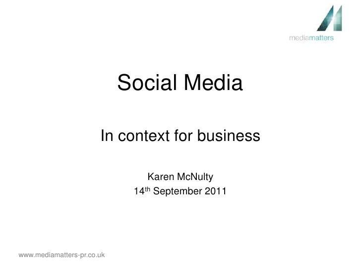 Social Media<br />In context for business<br />Karen McNulty<br />14th September 2011<br />