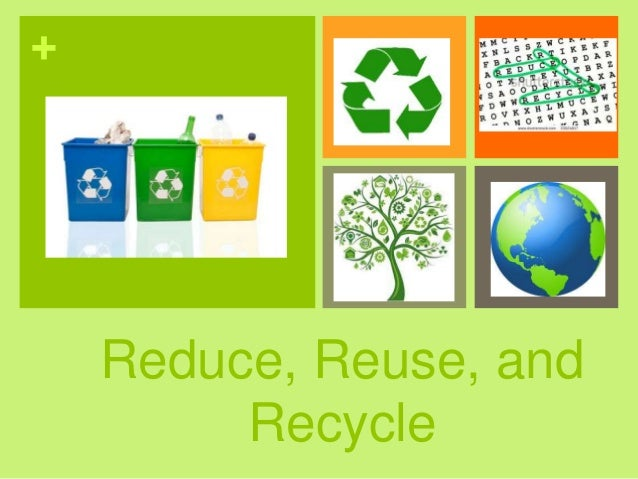 Reuse Reduce And Recycle