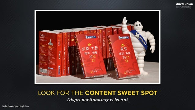@dadovanpeteghem LOOK FOR THE CONTENT SWEET SPOT Disproportionately relevant
