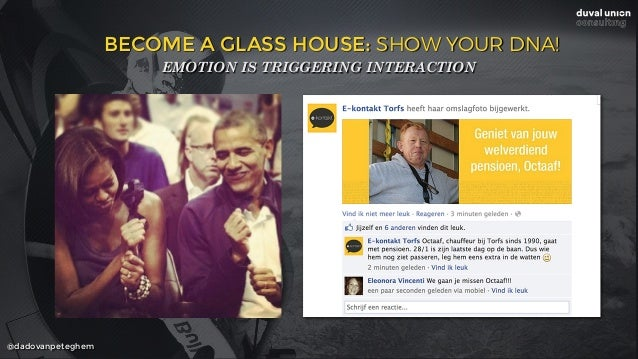 @dadovanpeteghem BECOME A GLASS HOUSE: SHOW YOUR DNA! EMOTION IS TRIGGERING INTERACTION