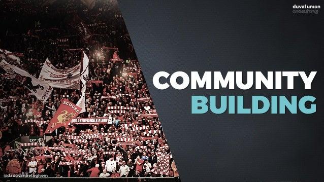 @dadovanpeteghem COMMUNITY BUILDING