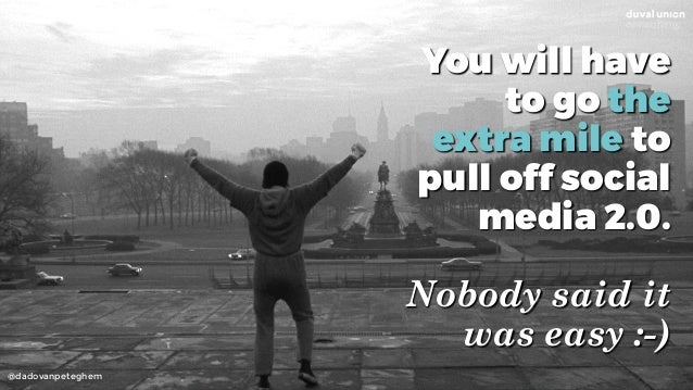 @dadovanpeteghem You will have to go the extra mile to pull off social media 2.0.  Nobody said it was easy :-)