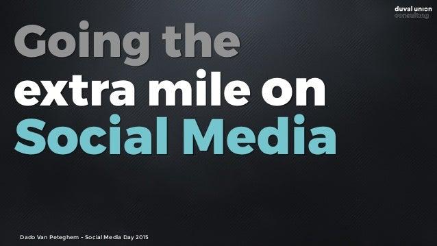 Dado Van Peteghem - Social Media Day 2015 Going the extra mile on Social Media