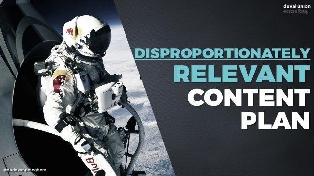 @dadovanpeteghem DISPROPORTIONATELY RELEVANT CONTENT PLAN