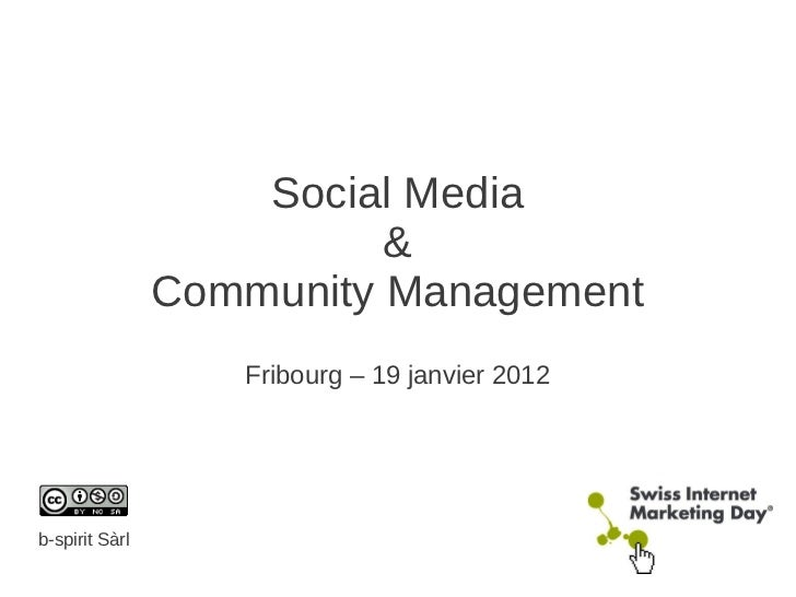 Social Media                          &                Community Management                   Fribourg – 19 janvier 2012b-...