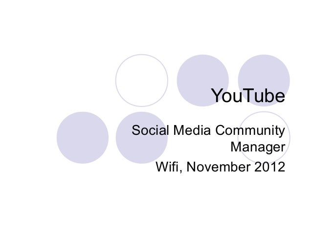 YouTubeSocial Media Community               Manager   Wifi, November 2012