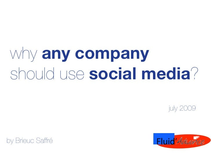why any company  should use social media?                      july 2009    by Brieuc Saffré